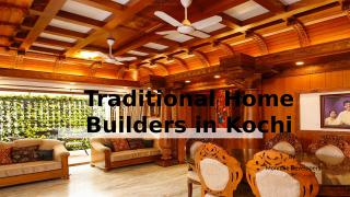 Traditional Home Builders in Kochi.pptx