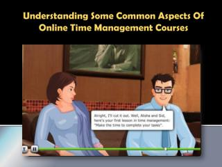 Understanding Some Common Aspects Of Online Time Management Courses.pdf