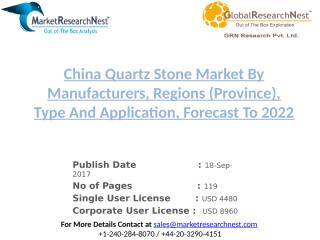 China Quartz Stone Market By Manufacturers, Regions (Province), Type And Application, Forecast To 2022.pptx